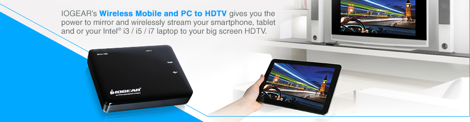 IOGEAR's Wireless Mobile and PC to HDTV gives you the power to mirror and wirelessly stream your smartphone, tablet and your Intel© i3 / i5 / i7 laptop to your big screen HDTV.