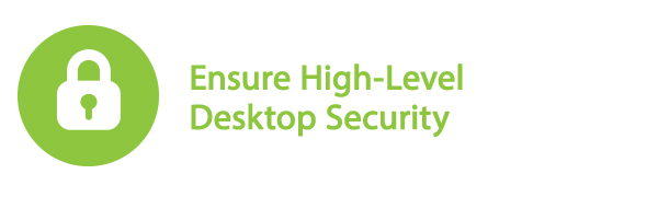 Ensure High-Level Desktop Security